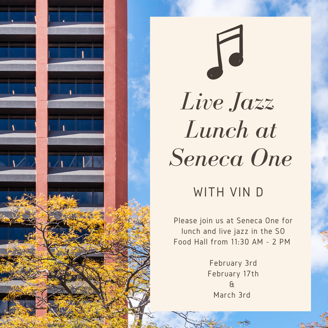 SENECA ONE LAUNCHES LIVE JAZZ LUNCH SERIES WITH LOCAL MUSICIANS